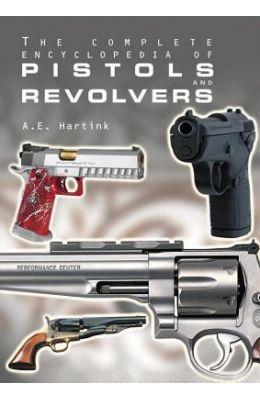 Complete Ency Of Pistols & Revolvers
