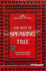 Best Of Speaking Tree : Conversation With Master