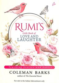 Rumis Little Book Of Love And Laughter : Teaching Stories And Fables