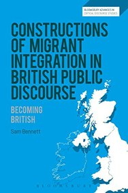 Constructions of Migrant Integration in British Public Discourse: Becoming British (Bloomsbury Advances in Critical Discourse Studies)