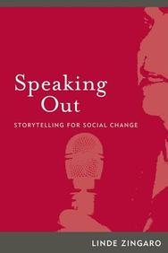 Speaking Out: Storytelling For Social Change (Int'l Inst Qualitative Methodology Serie)