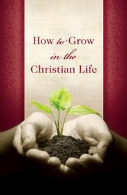 How to Grow in Christian Life: 25- Pack Tracts