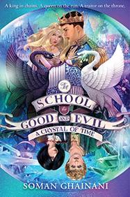 Crystal Of Time : The School For Good & Evil 05