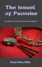 The Israel of Promise: The New Covenant Promise Complete