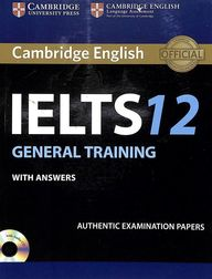 Cambridg English Ielts 12 : General Training Students Book With Answers