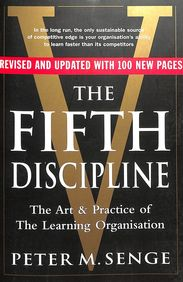 Fifth Discipline - Art & Practice Of The Learning Organisation