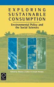 Exploring Sustainable Consumption: Environmental Policy And The Social Sciences