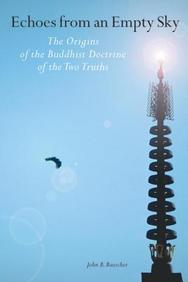 Echoes From An Empty Sky: The Origins Of The Buddhist Doctrine Of The Two Truths