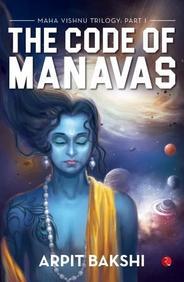 Maha Vishnu Trilogy Part 1 : The Code Of Manavas