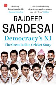 DEMOCRACYS XI : The Great Indian Cricket Story