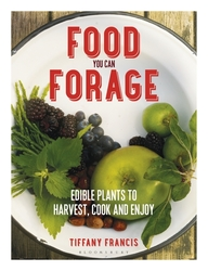 Food You Can Forage : Edible Plants To Harvest Cook &  Enjoy