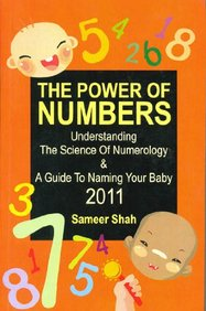 The Power of Numbers: Understanding The Science of Numerology and A Guide To Naming Your Baby 2011