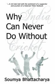 Why India Can Never Do Without Cricket