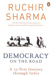 Democracy On The Road : A 25 Year Journey Through India