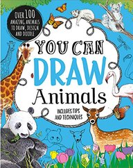 You Can Draw Animals Includes Tips & Techniques