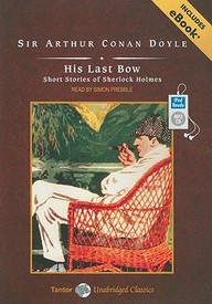 His Last Bow: Short Stories of Sherlock Holmes (Tantor Unabridged Classics)