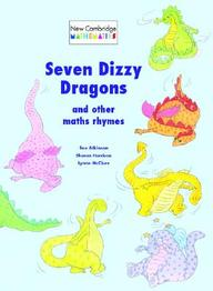 Seven Dizzy Dragons And Other Maths Rhymes Big Book: Seven Dizzy Dragons And Other Maths Rhymes (New Cambridge Mathematics)