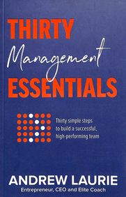 Thirty Essentials: Management: Thirty simple steps to build a successful, high-Performing team