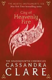 City Of Heavenly Fire : Mortal Instruments - 6