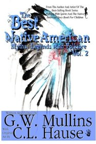 The Best Native American Myths, Legends, and Folklore Vol. Two (Volume 2)