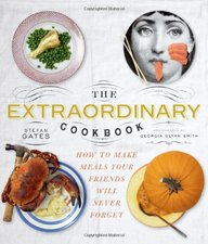 The Extraordinary Cookbook: Make Meals Your Friends Will Never Forget