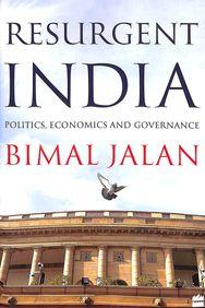 Resurgent India : Politics Economics & Governance