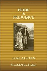 Pride & Prejudice: Complete & Unabridged