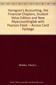 Horngren's Accounting, The Financial Chapters, Student Value Edition and NEW MyAccountingLab with Pearson eText -- Access Card Package (10th Edition)