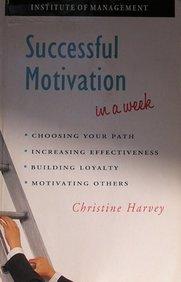 Successful Motivation in A Week (Successful Business in A Week)