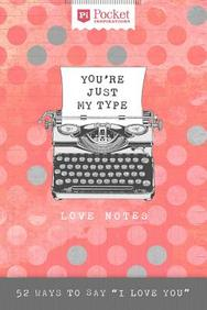 """Love Notes: 52 Ways to Say """"I Love You"""""""