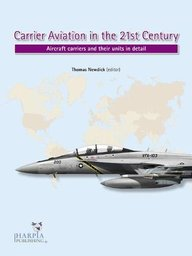 Carrier Aviation in the 21st Century: Aircraft carriers and their units in detail