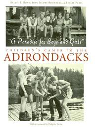 """""""A Paradise For Boys And Girls"""": Children's Camps In The Adirondacks"""