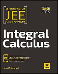 Integral Calculus Be Prepared For Jee Main & Advanced 2018 : Code B016