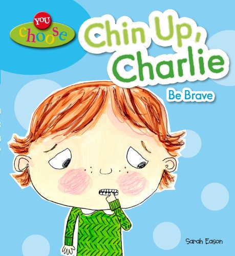 Chin Up, Charlie be Brave (You Choose!)
