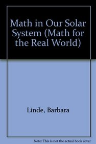 Math In Our Solar System (Math For The Real World)