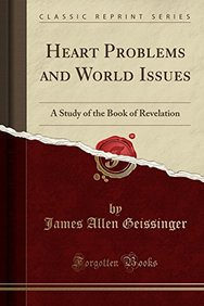 Heart Problems and World Issues: A Study of the Book of Revelation (Classic Reprint)