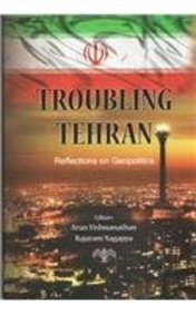 Troubling Tehran: Reflections on Geopolitics