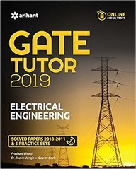 Electrical Engineering Gate Tutor 2019 Solved Papers 2018-2011 & 5 Practice Sets : Code G481