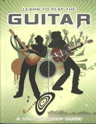 Learn To Play The Guitar A Step By Step Guide