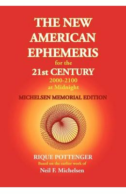 The New American Ephemeris for the 21st Century 2000-2100 at Midnight, Michelsen Memorial Edition