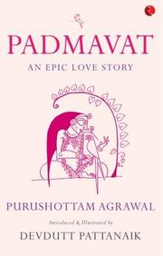 Padmavat : An Epic Love Story