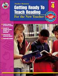 Getting Ready To Teach Reading, Grade 4: For The New Teacher