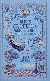 Alices Adventures in Wonderland and Other Stories (Barnes and Noble Leatherbound Classic Collection)