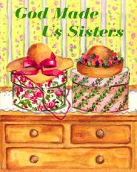 God Made Us Sisters [With 24k Gold-Plated Charm On A Ribbon Bookmark]