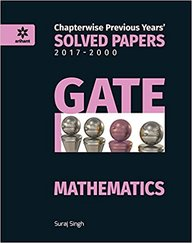 Gate Mathematics Chapterwise Previous Years 2017-2000 Solved Papers : Code : G484