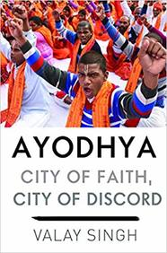 Ayodhya : City Of Faith City Of Discord