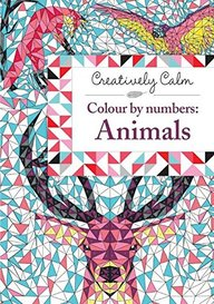 Creatively Calm : Colour By Numbers: Animals
