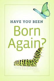 Have You Been Born Again? : 25- Pack Tracts
