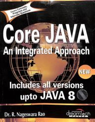 Core Java An Integrated Approach: Includes All Versions Upto Java 8