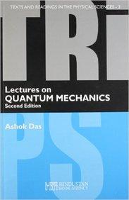 Buy Lectures On Quantum Mechanics : 3 book : Ashok Das, 9380250258